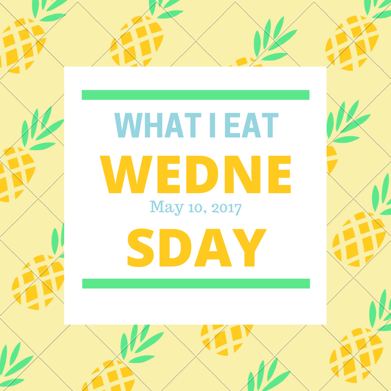 What I Eat Wednesday